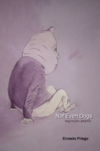 Cover of Not Even Dogs. Hay(na)ku Poems, ISBN: 978-1-4116-8992-3 , Meritage Press, SF, 2006