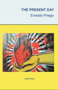 Cover of The Present Day. The Mañana Poems. 978-0-9561919-3-9. Leafe Press, Nottingham, 2010