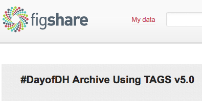 #DayofDH Archive Using TAGS v5.0. Ernesto Priego. figshare. http://dx.doi.org/10.6084/m9.figshare.678179 Retrieved 09:33, Apr 09, 2013 (GMT). Screen shot 2013-04-09 at 10.37.29