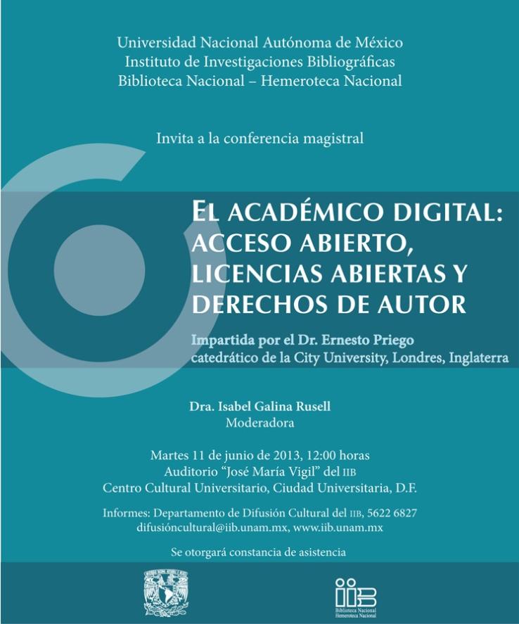 El académico digital: acceso abierto, licencias abiertas y derechos de autor, póster, Ernesto Priego, UNAM 11 de junio de 2013