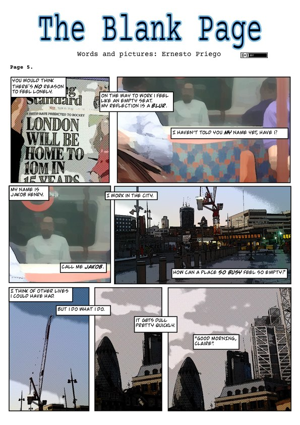 The Blank Page (Page 5).   London is a real city that has been descibed as 'unreal'.  The situations, settings and characters in 'The Blank Page' are entirely fictitious.