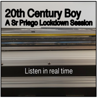 20th Century Boy. A Sr Priego Lockdown Session. Listen in real time